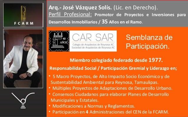 Arq.- José Vázquez Solís. (Lic. en Derecho).Arq.- José Vázquez Solís. (Lic. en Derecho).Perfil Profesional: Promotor de Pr...