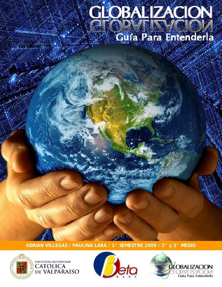 ADRIAN VILLEGAS / PAULINA LARA / 1° SEMESTRE 2009 / 2° y 3° MEDIO