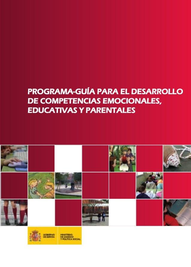 P  ROGRAMAGUÍA PARA EL DESARROLLO DE COMPETENCIAS EMOCIONALES, EDUCATIVAS Y PARENTALES