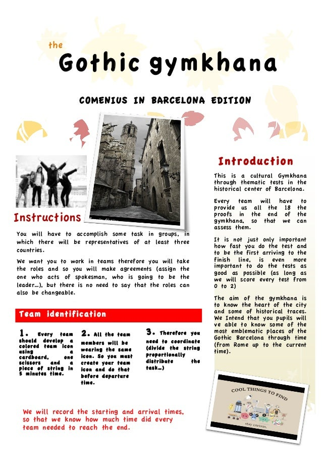 B A R C E L O N A  N O V E M B E R  2 0 1 3  the  Gothic gymkhana COMENIUS IN BARCELONA EDITION  Introduction This is a cu...
