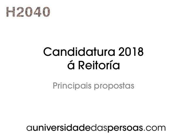 Candidatura 2018 á Reitoría Principais propostas
