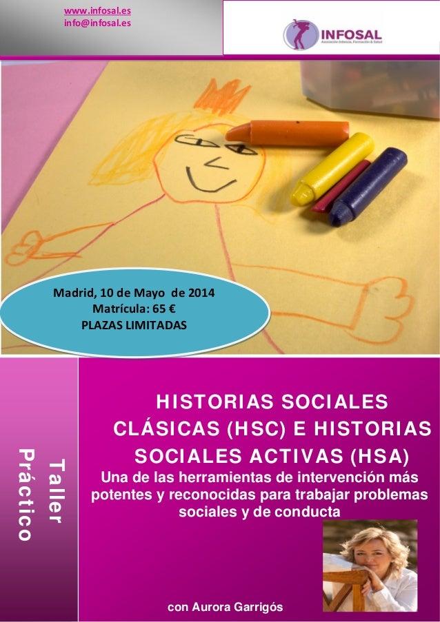 www.infosal.es info@infosal.es  Madrid,10deMayode2014 Matrícula:65€ PLAZASLIMITADAS  Taller Práctico  HISTORI...