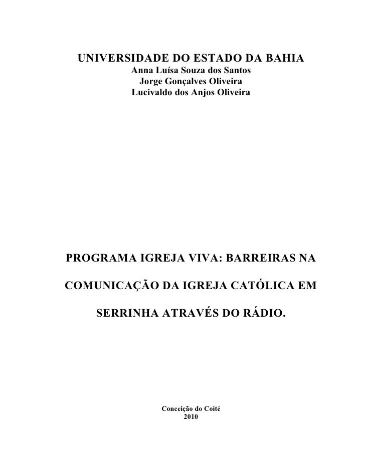1 UNIVERSIDADE DO ESTADO DA BAHIA        Anna Luísa Souza dos Santos         Jorge Gonçalves Oliveira        Lucivaldo dos...