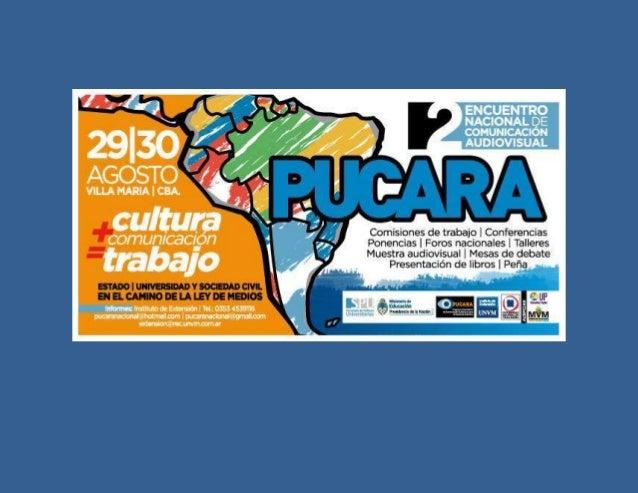 II ENCUENTRO NACIONAL DE COMUNICACIÓN AUDIOVISUAL –PUCARA 2013- JUEVES 29 DE AGOSTO 8:00 A 9:30: ACREDITACIONES CENTRO CUL...