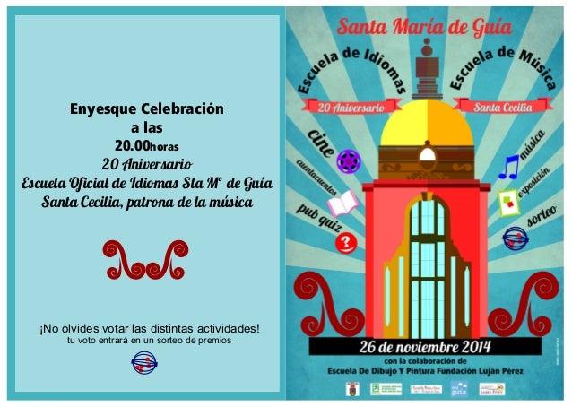 Enyesque Celebración  a las  20.00horas  20 Aniversario  Escuela Oficial de Idiomas Sta Mº de Guía  Santa Cecilia, patrona...