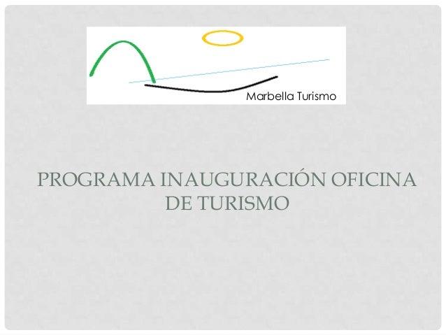 Programa inauguraci n oficina de turismo for Oficina turismo marbella