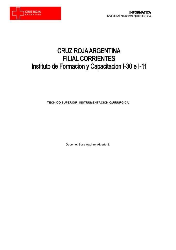 INFORMATICA                                       INSTRUMENTACION QUIRURGICATECNICO SUPERIOR INSTRUMENTACION QUIRURGICA   ...