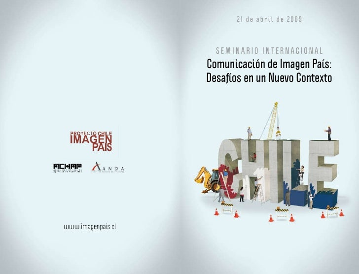21 de abril de 2009                          SEMINARIO INTERNACIONAL                     Comunicación de Imagen País:     ...