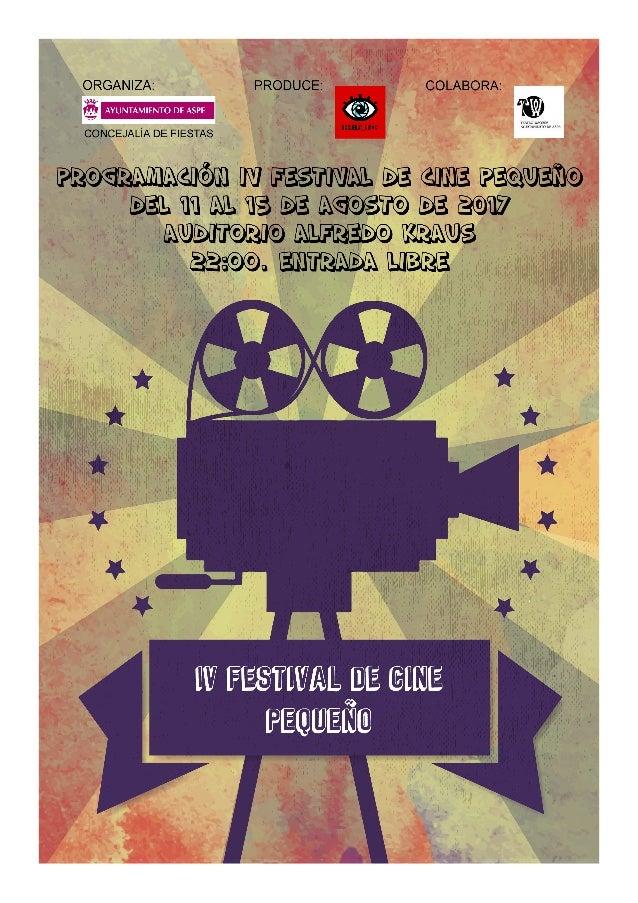 viernes 11 de agosto inauguración IV festival de cine pEqueño 22:00 h. auditorio alfredo kraus proyección de sección ofici...