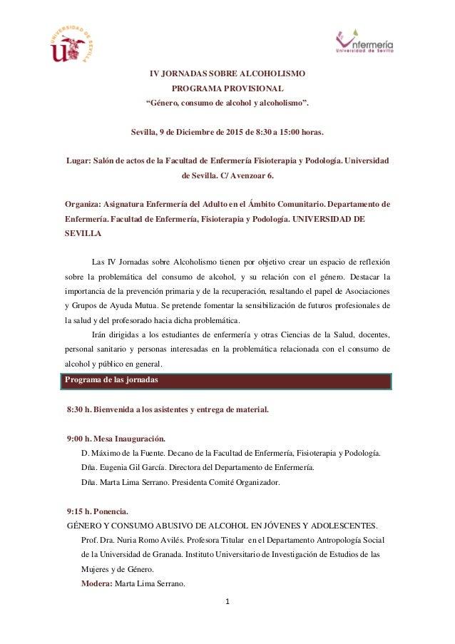 """1 IV JORNADAS SOBRE ALCOHOLISMO PROGRAMA PROVISIONAL """"Género, consumo de alcohol y alcoholismo"""". Sevilla, 9 de Diciembre d..."""