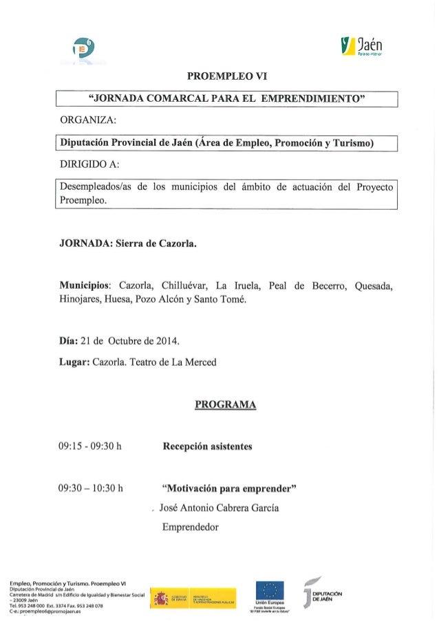 """Parma ¡nuno!    rf Úaén  PROEMPLEO VI """"JORNADA COMARCAL PARA EL EMPRENDIMIENTO""""  ORGANIZA:   Diputacíón Provincial de J aé..."""