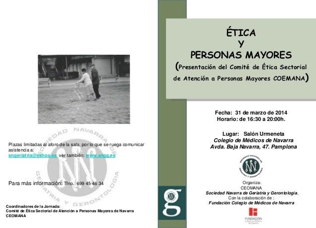 ÉTICA Y PERSONAS MAYORES (Presentación del Comité de Ética Sectorial de Atención a Personas Mayores COEMANA) Coordinadores...