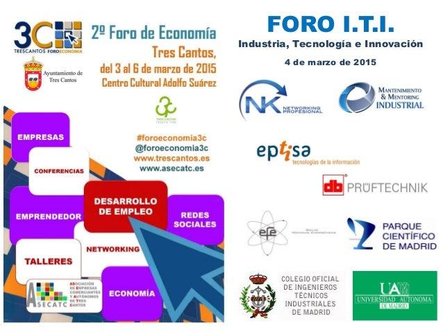 FORO I.T.I. Industria, Tecnología e Innovación 4 de marzo de 2015