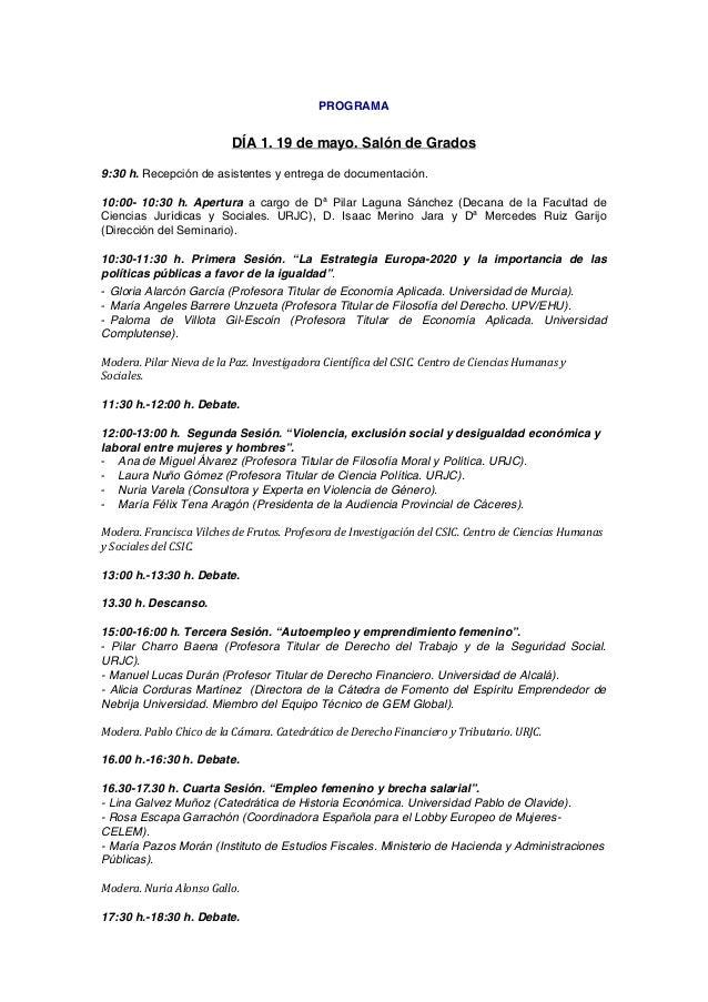 PROGRAMA DÍA 1. 19 de mayo. Salón de Grados 9:30 h. Recepción de asistentes y entrega de documentación. 10:00- 10:30 h. Ap...