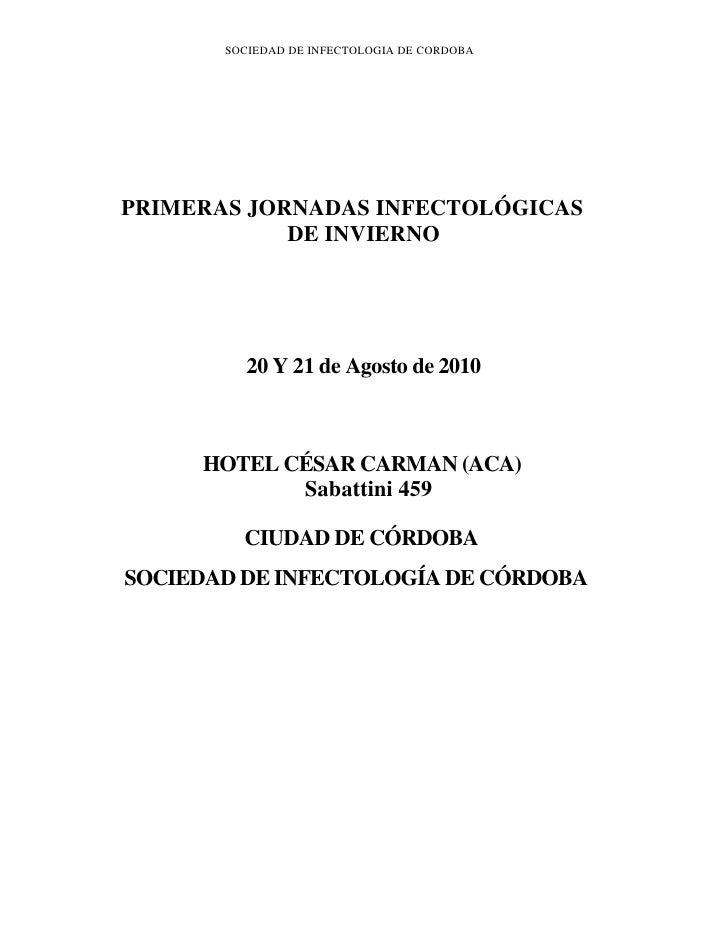 SOCIEDAD DE INFECTOLOGIA DE CORDOBA     PRIMERAS JORNADAS INFECTOLÓGICAS             DE INVIERNO               20 Y 21 de ...
