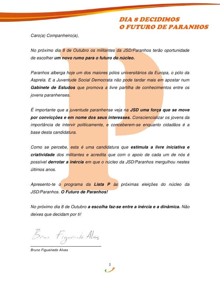 DIA 8 DECIDIMOS                                            O FUTURO DE PARANHOS Caro(a) Companheiro(a),   No próximo dia 8...