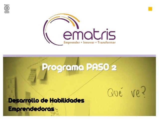Desarrollo de Habilidades Emprendedoras Programa PASO 2