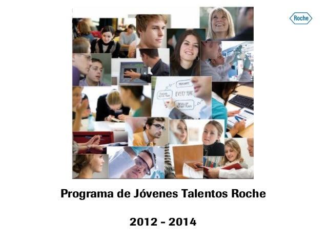 Programa de Jóvenes Talentos Roche 2012 - 2014