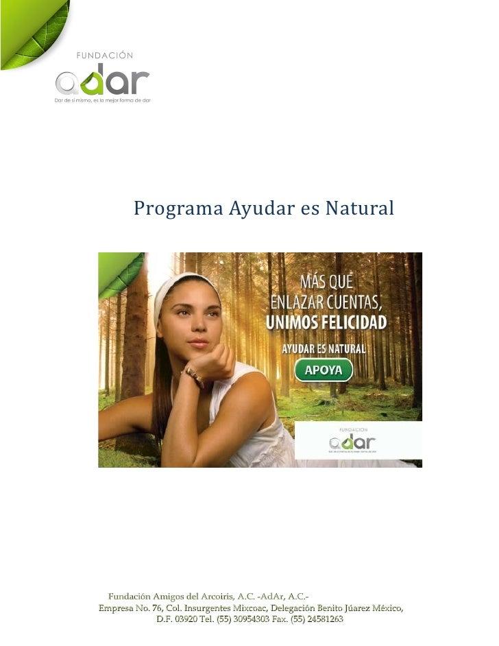 Programa Ayudar es Natural  Fundación Amigos del Arcoiris, A.C. -AdAr, A.C.-Empresa No. 76, Col. Insurgentes Mixcoac, Dele...