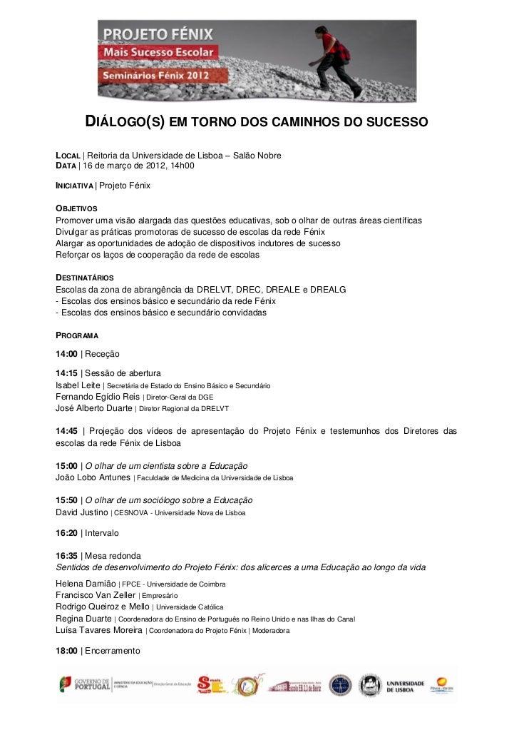 DIÁLOGO(S) EM TORNO DOS CAMINHOS DO SUCESSOLOCAL | Reitoria da Universidade de Lisboa – Salão NobreDATA | 16 de março de 2...