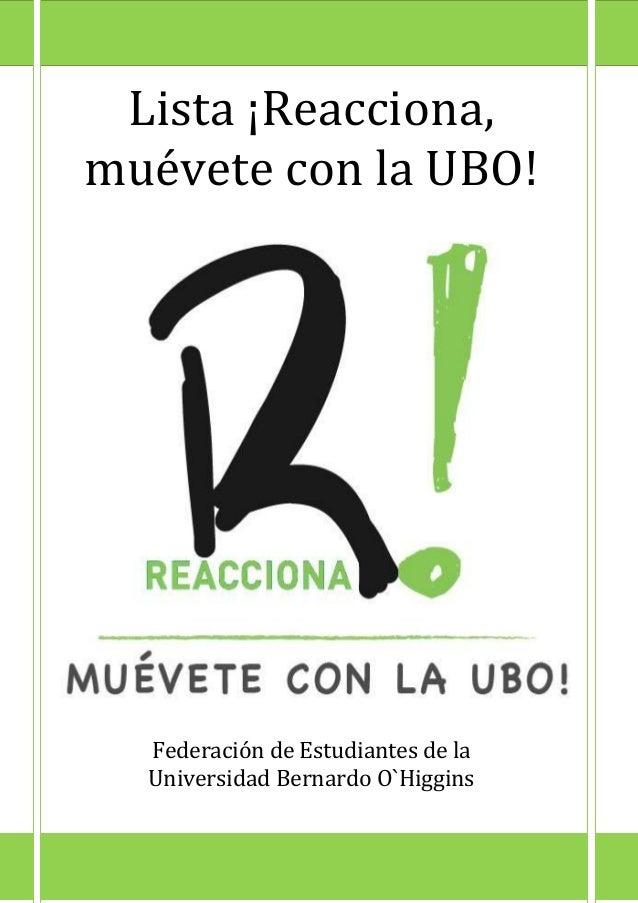 Lista ¡Reacciona, muévete con la UBO! Federación de Estudiantes de la Universidad Bernardo O`Higgins