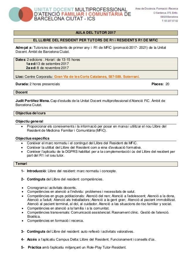 AULA DEL TUTOR 2017 EL LLIBRE DEL RESIDENT PER TUTORS DE R1 i RESIDENTS R1 DE MFiC Adreçat a: Tutors/es de residents de pr...