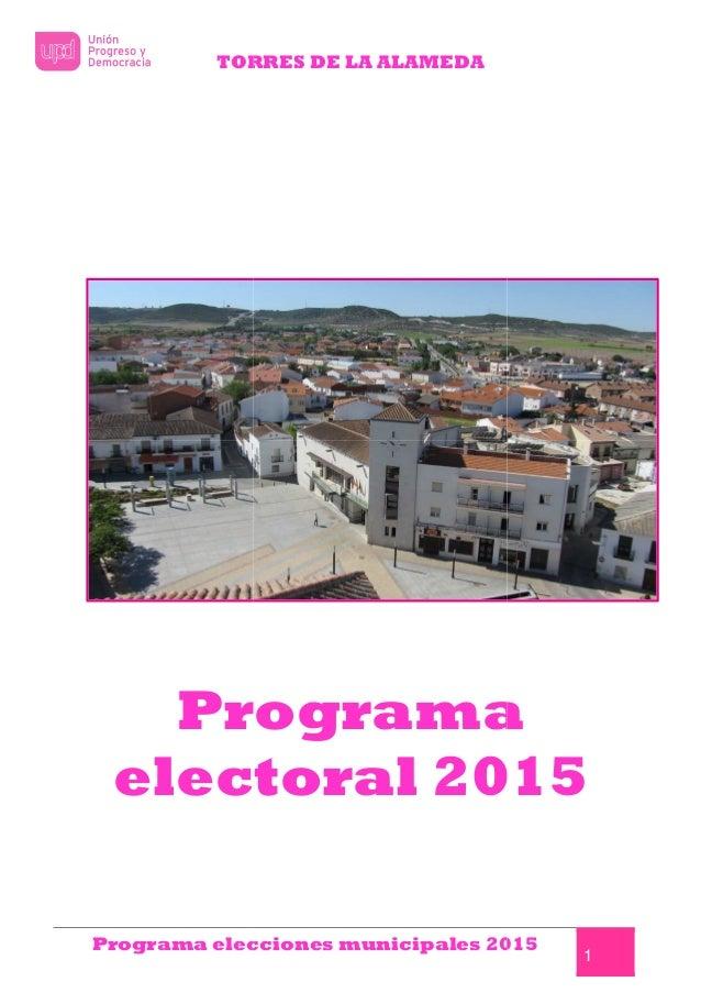 TORRES Programa elecciones municipales 2015 Programa elec RRES DE LA ALAMEDA Programa elecciones municipales 2015 Programa...