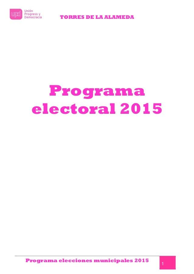 TORRES DE LA ALAMEDA Programa elecciones municipales 2015 Programa electoral 2015 RRES DE LA ALAMEDA Programa elecciones m...