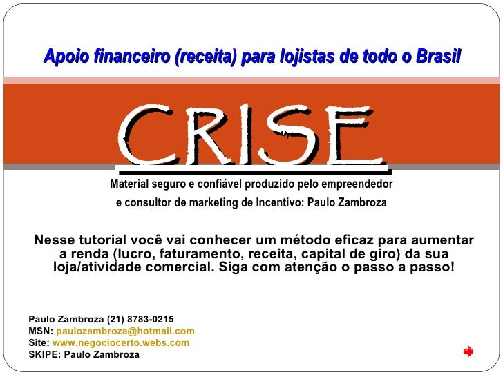 Navegue abaixo:  Apoio financeiro (receita) para lojistas de todo o Brasil                CRISE               Material seg...