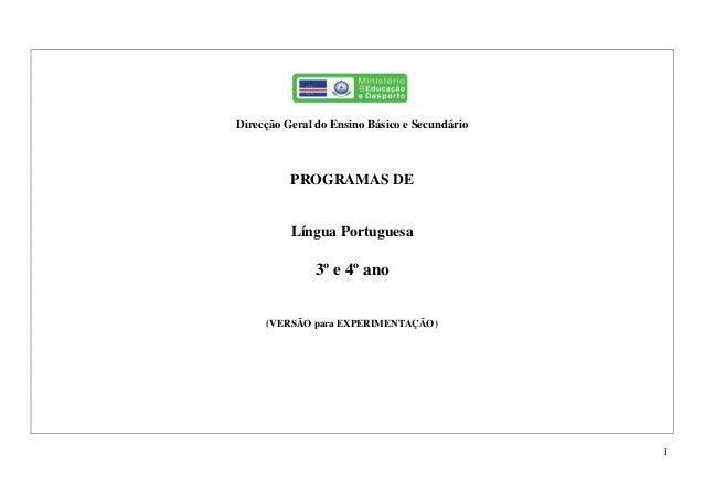 1 Direcção Geral do Ensino Básico e Secundário PROGRAMAS DE Língua Portuguesa 3º e 4º ano (VERSÃO para EXPERIMENTAÇÃO)