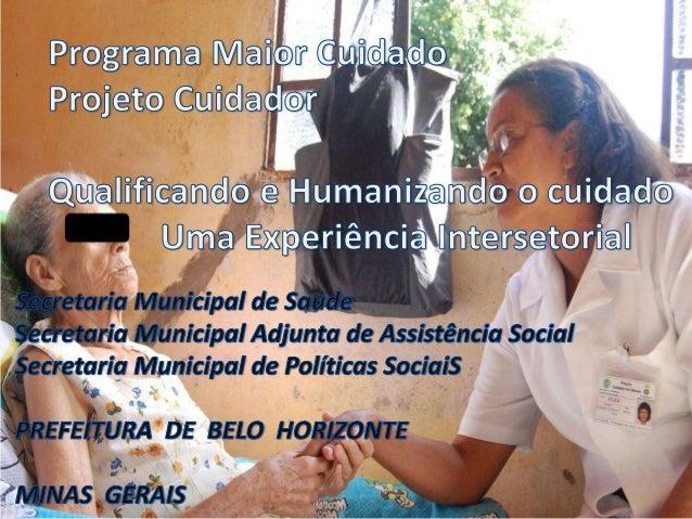 Critérios de fragilidade Funcional Desospitalizado Social Etário Clínico Fonte: SMSA /PBH LINHA DE CUIDADO AO IDOSO FRÁGIL
