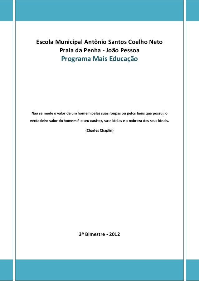 Escola Municipal Antônio Santos Coelho Neto           Praia da Penha - João Pessoa                  Programa Mais Educação...