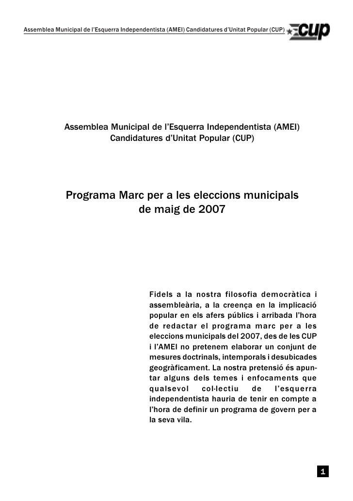 Assemblea Municipal de l'Esquerra Independentista (AMEI) Candidatures d'Unitat Popular (CUP)                   Assemblea M...