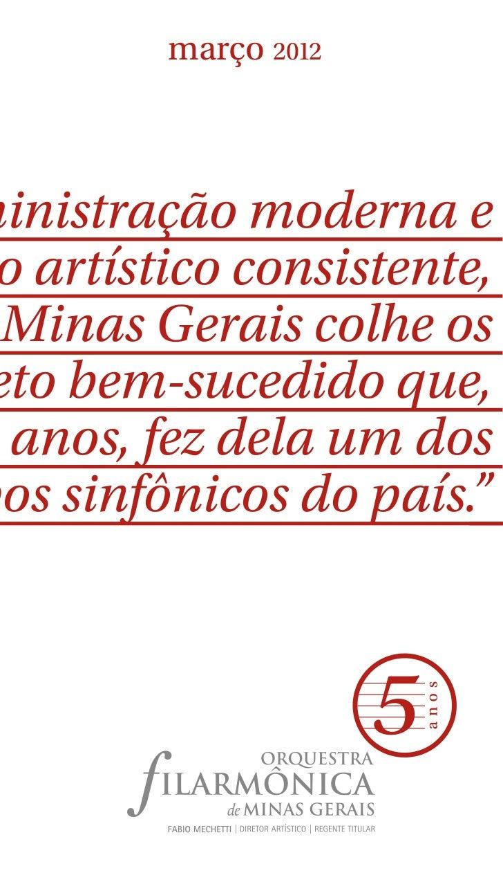 março 2012ministração moderna e o artístico consistente,  Minas Gerais colhe os eto bem-sucedido que,  anos, fez dela um d...