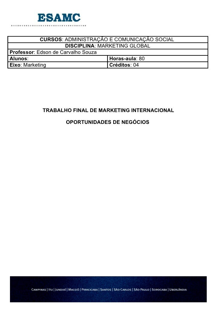 CURSOS: ADMINISTRAÇÃO E COMUNICAÇÃO SOCIAL                       DISCIPLINA: MARKETING GLOBAL Professor: Edson de Carvalho...