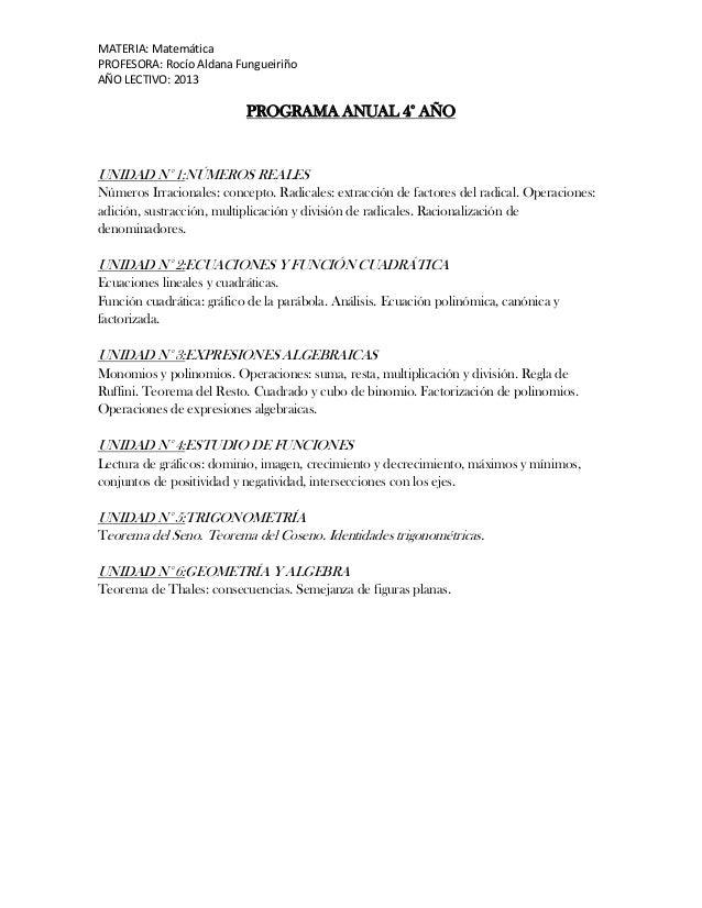 MATERIA: MatemáticaPROFESORA: Rocío Aldana FungueiriñoAÑO LECTIVO: 2013PROGRAMA ANUAL 4° AÑOUNIDAD N° 1:NÚMEROS REALESNúme...