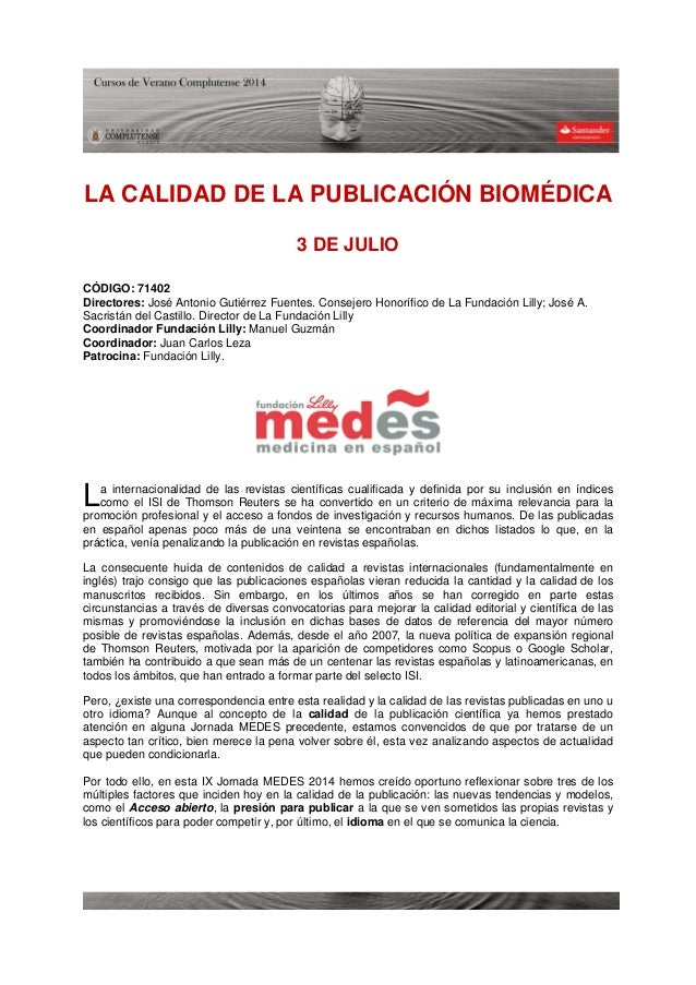 LA CALIDAD DE LA PUBLICACIÓN BIOMÉDICA 3 DE JULIO CÓDIGO: 71402 Directores: José Antonio Gutiérrez Fuentes. Consejero Hono...