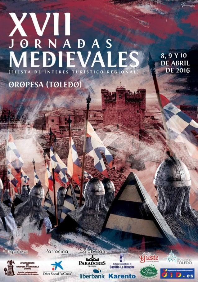 2 XVIIXVIIJornadas Medievales JORNADAS CULTURALES SÁBADO 2 de Abril Concierto Medieval por la BANDA DE MÚSICA DE OROPESA, ...