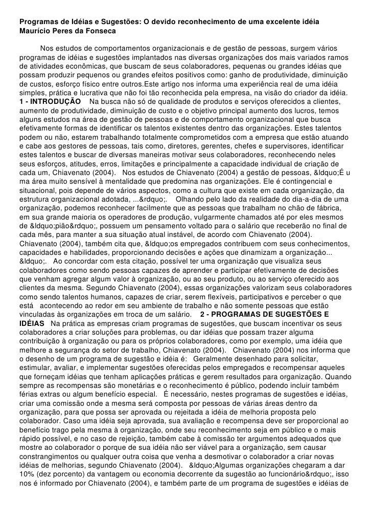 Programas de Idéias e Sugestões: O devido reconhecimento de uma excelente idéiaMaurício Peres da Fonseca       Nos estudos...