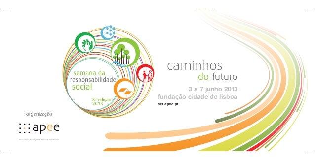 organizaçãocaminhosdo futuro3 a 7 junho 2013fundação cidade de lisboasrs.apee.pt