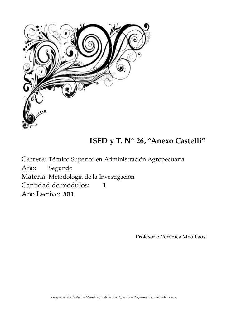 """ISFDyT.Nº26,""""AnexoCastelli""""Carrera: TécnicoSuperiorenAdministraciónAgropecuariaAño:     SegundoMateria: Metodolo..."""
