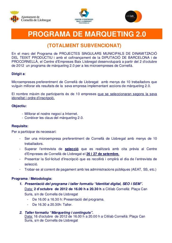 M             PROGRAMA DE MARQUETING 2.0                         (TOTALMENT SUBVENCIONAT)En el marc del Programa de PROJEC...