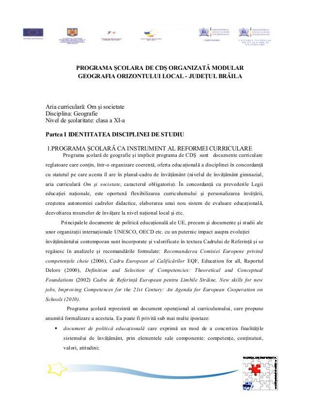 PROGRAMA ŞCOLARA DE CDŞ ORGANIZATĂ MODULARGEOGRAFIA ORIZONTULUI LOCAL - JUDEŢUL BRĂILAAria curriculară: Om şi societateDis...