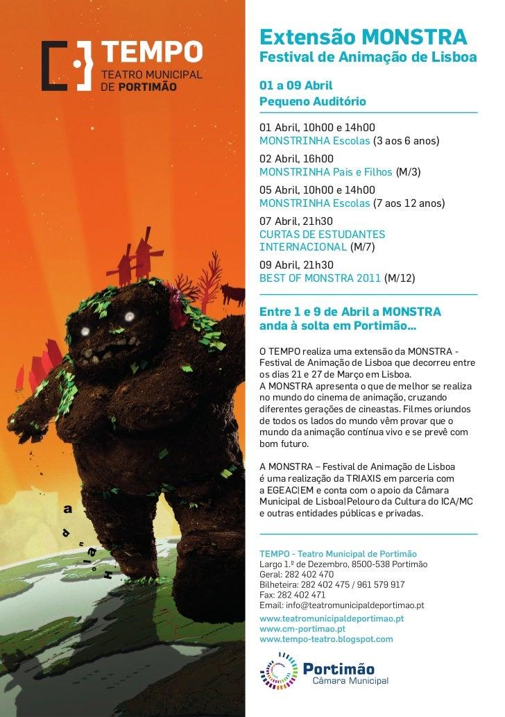 Extensão MONSTRAFestival de Animação de Lisboa01 a 09 AbrilPequeno Auditório01 Abril, 10h00 e 14h00MONSTRINHA Escolas (3 a...