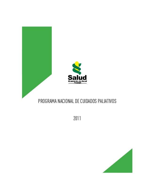 PROGRAMA NACIONAL DE CUIDADOS PALIATIVOS                  2011