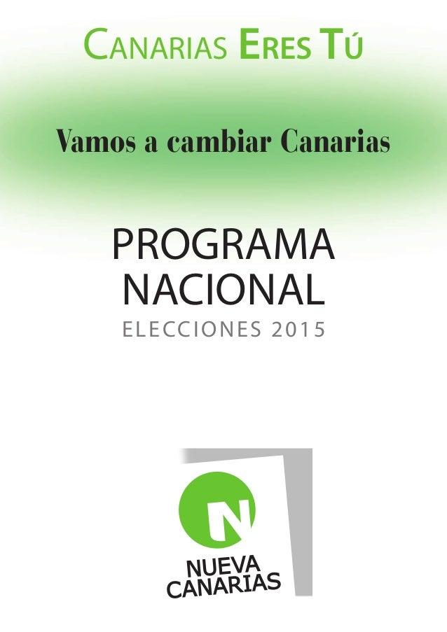 CANARIAS ERES TÚ PROGRAMA NACIONAL Vamos a cambiar Canarias ELECCIONES 2015