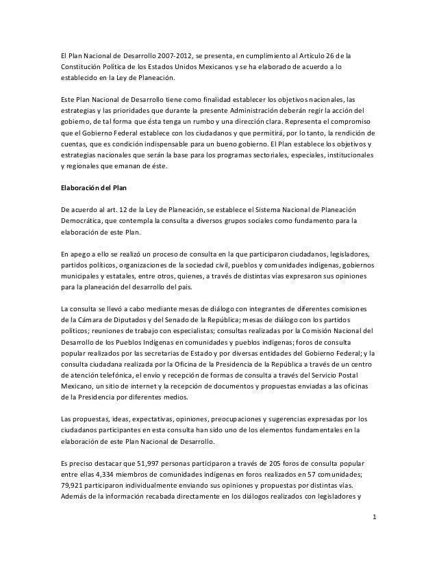 El Plan Nacional de Desarrollo 2007-2012, se presenta, en cumplimiento al Artículo 26 de la Constitución Política de los E...