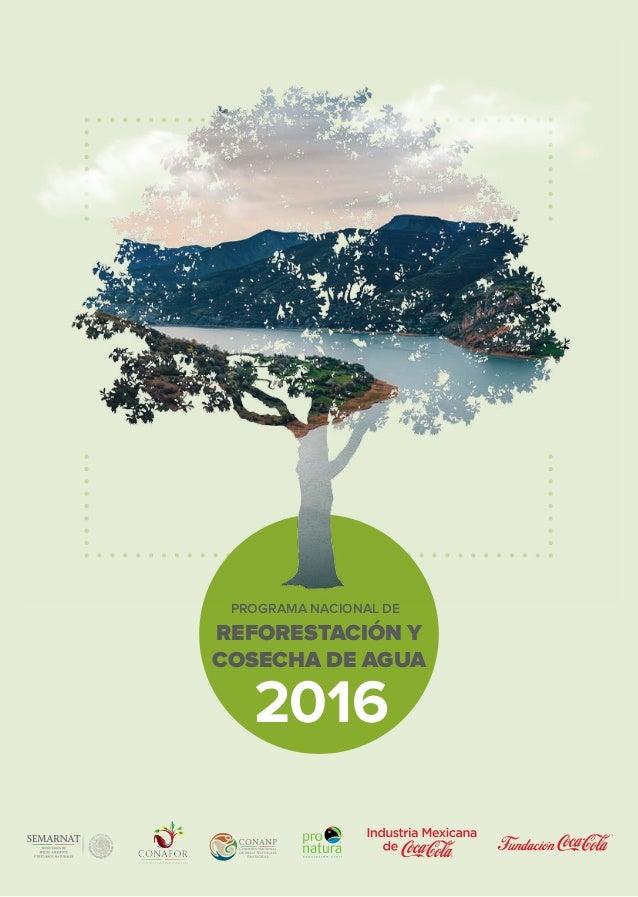 REFORESTACIÓN Y COSECHA DE AGUA 2016 PROGRAMA NACIONAL DE