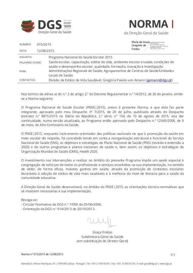Norma nº 015/2015 de 12/08/2015 1/1 NÚMERO: 015/2015 DATA: 12/08/2015 ASSUNTO: Programa Nacional de Saúde Escolar 2015 PAL...