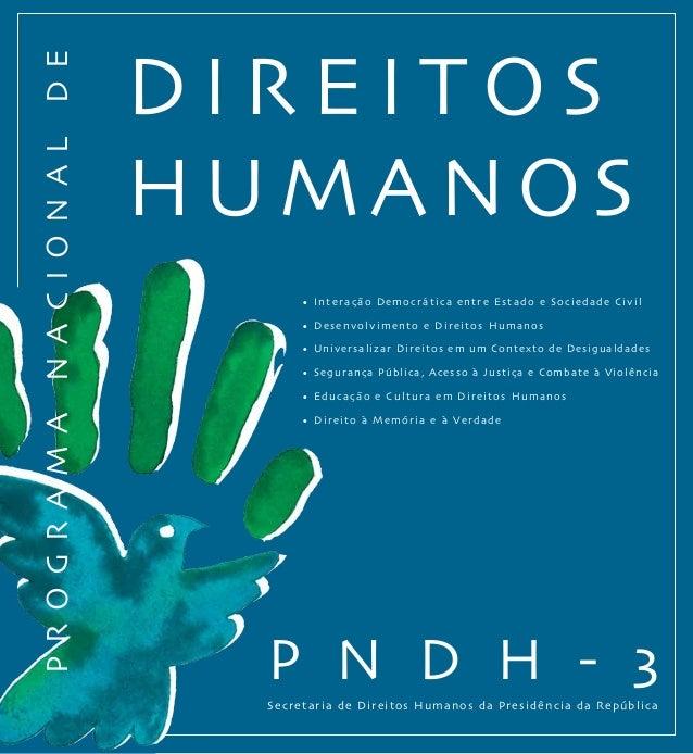 Secretaria de Direitos Humanos da Presidência da República • Interação Democrática entre Estado e Sociedade Civil • Desenv...